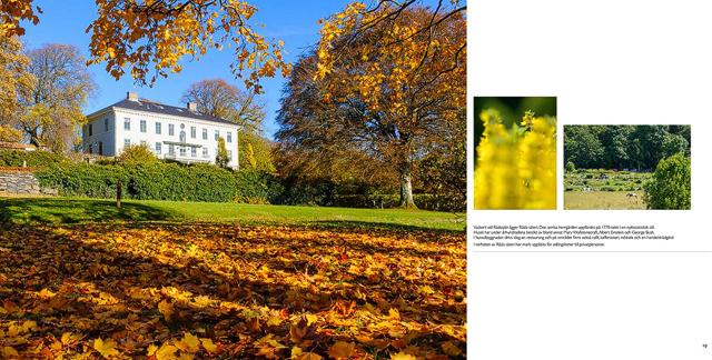 Vackert vid Rådasjön ligger Råda Säteri. Den anrika herrgården uppfördes på 1770-talet i en nyklassicistisk stil. I närheten av Råda Säteri har mark upplåtits för odlingslotter till privatpersoner.