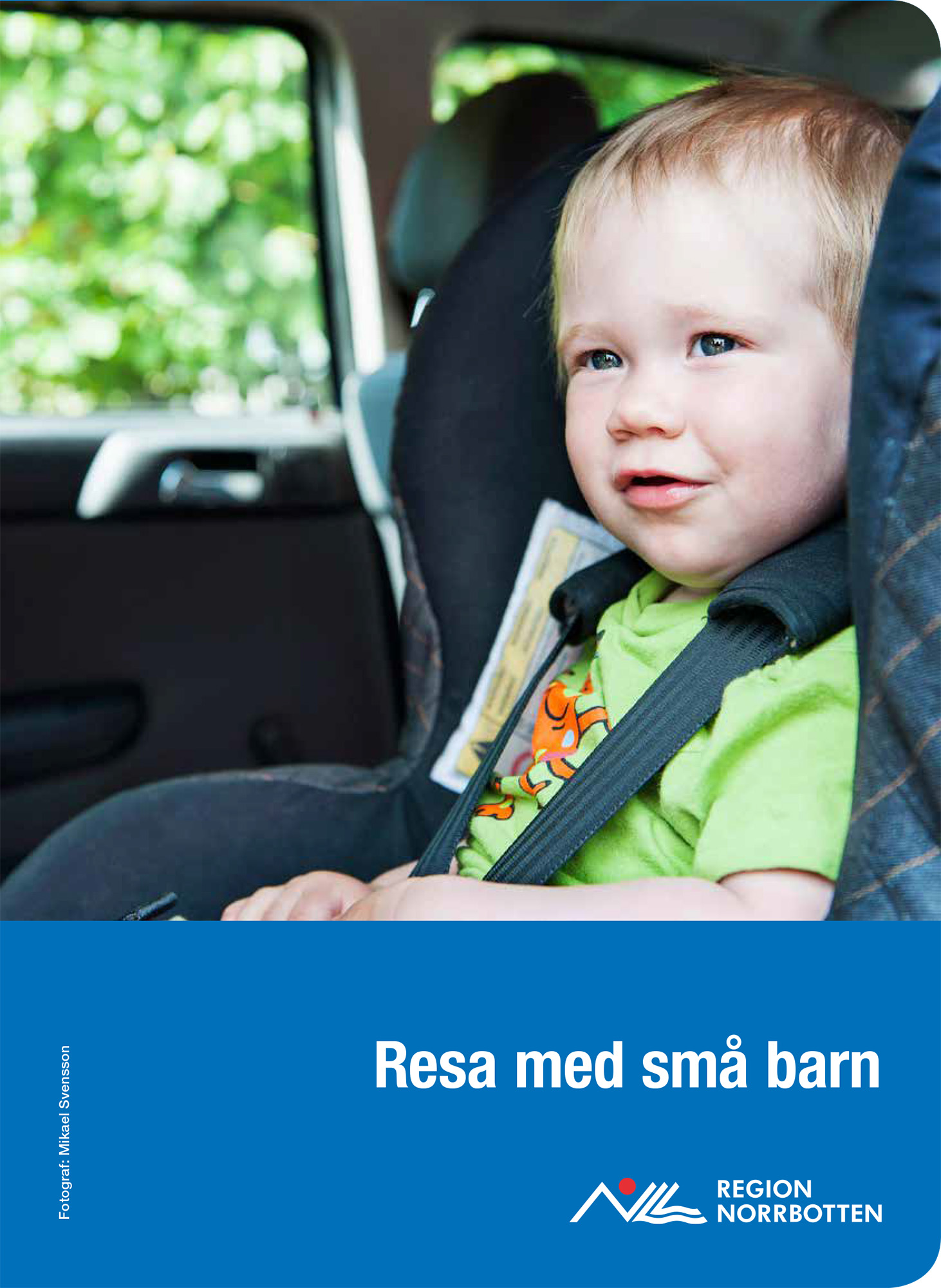Resa med små barn, Region Norrbotten. Foto: Mikael Svensson, www.mikaelsvensson.com